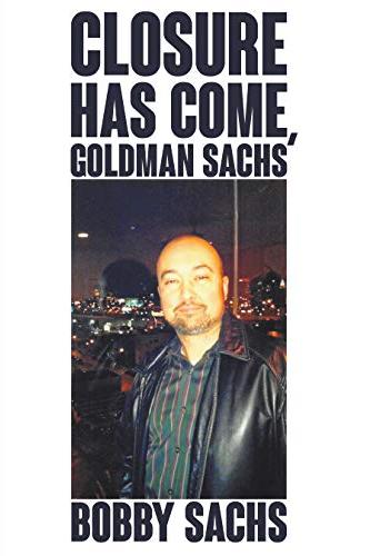 Closure Has Come, Goldman Sachs