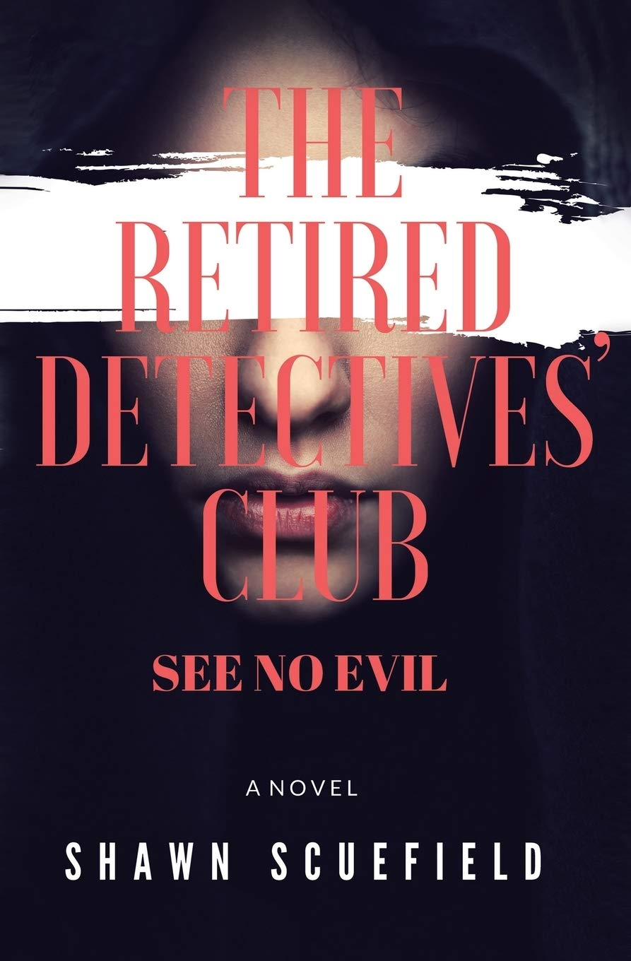 The Retired Detectives' Club: See No Evil