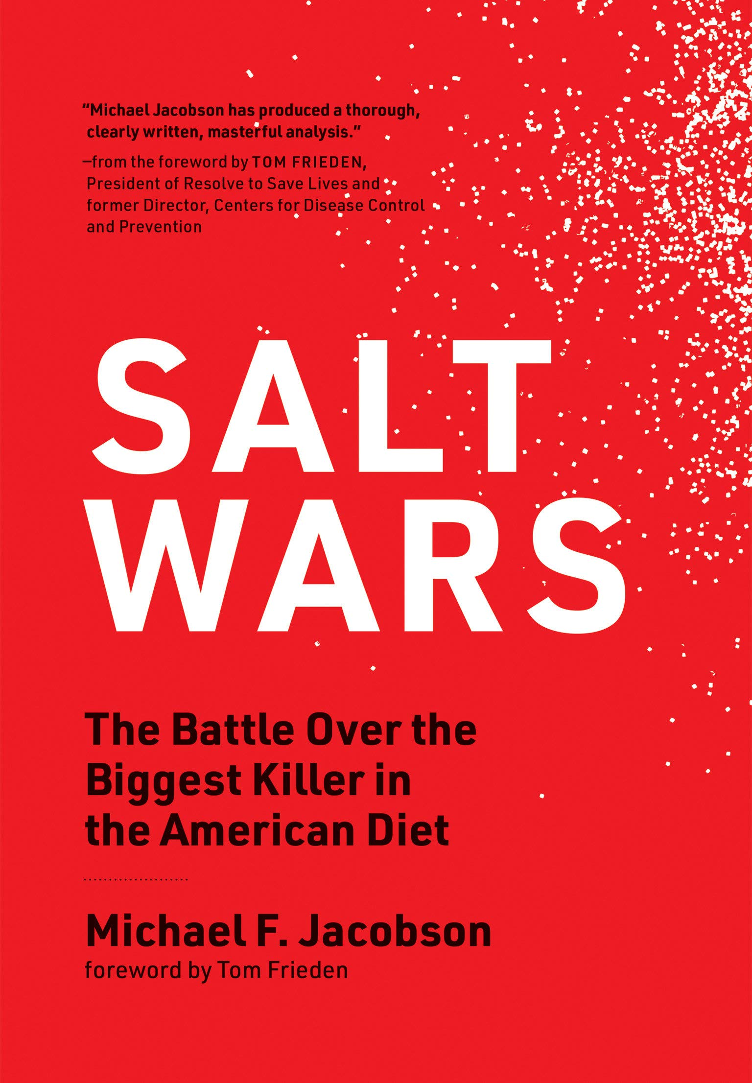Salt Wars: The Battle Over the Biggest Killer in the American Diet